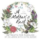 A Mother's Rest – Retreats for Families of Children with Extra Needs